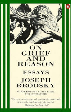 On Grief & Reason by Joseph Brodsky