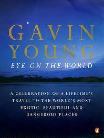 Eye On The World by Gavin Young