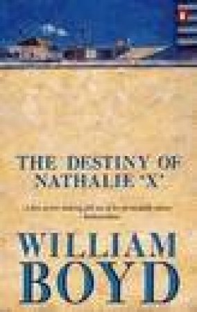 The Destiny Of Nathalie 'X' by William Boyd