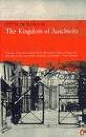 The Kingdom of Auschwitz by Otto Friedrich