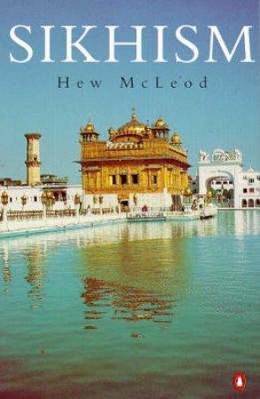 Sikhism by William Hewat McLeod