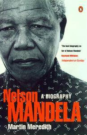 Nelson Mandela: A Biography by Meredith Martin