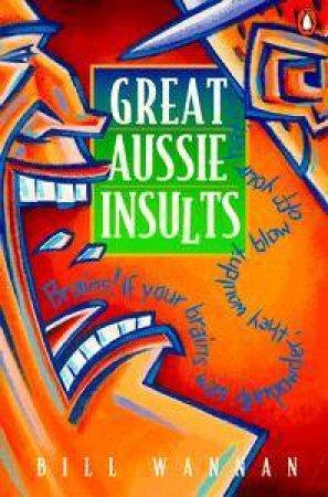 Great Aussie Insults by Bill Wannan