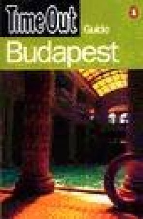 Time Out Guide To Budapest by Various
