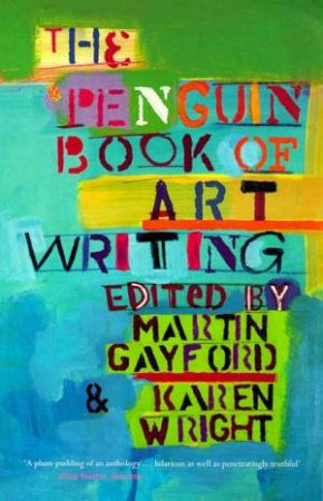 The Penguin Book Of Art Writing by Karen Wright