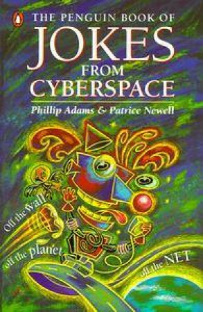 The Penguin Book of Jokes from Cyberspace by Phillip Adams Ed.