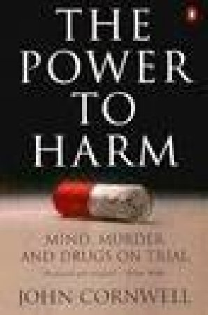The Power to Harm by John Cornwell