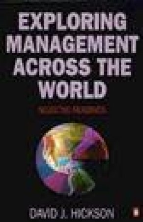 Exploring Management Across the World by David J Hickson