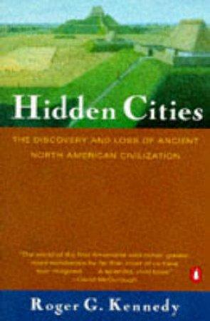 Hidden Cities by Roger G Kennedy