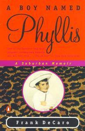 A Boy Named Phyllis by Frank Decaro