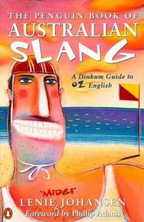 The Penguin Book of Australian Slang by Johansen Lenie (Midge)