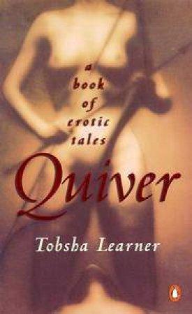 Quiver by Tobsha Learner