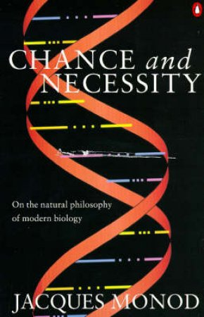 Chance & Necessity by Jacques Monod