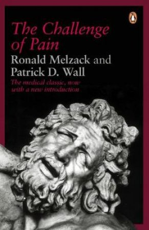The Challenge of Pain by Ronald Melzack & Patrick Wall