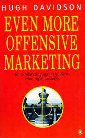 Even More Offensive Marketing? by Hugh Davidson