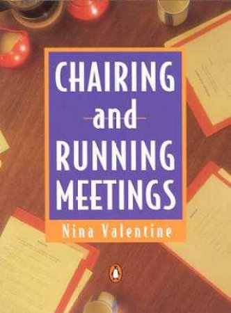 Pocket Penguin: Chairing And Running Meetings by Nina Valentine