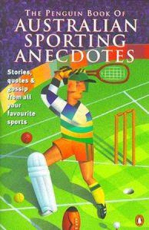The Penguin Book of Australian Sporting Anecdotes by Richard Smart & Phillip Derriman