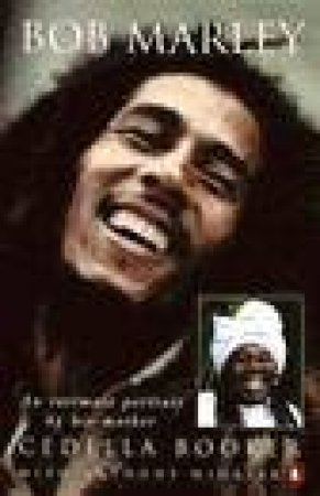 Bob Marley: An Intimate Portrait By His Mother by Cedella Booker & Anthony Winkler