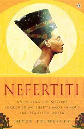 Nefertiti: Egypt's Sun Queen by Joyce Tyldesley
