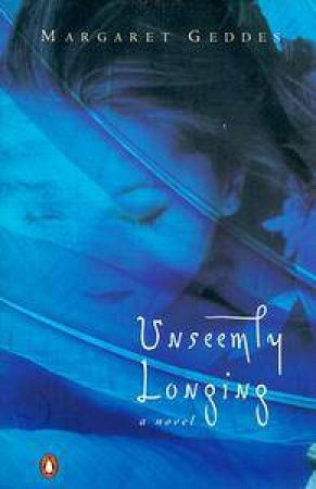 Unseemly Longing by Margaret Geddes