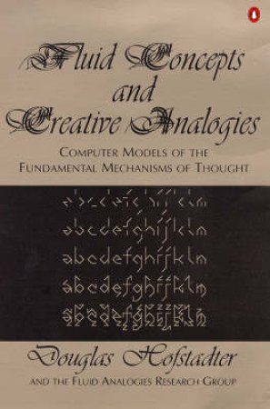 Fluid Concepts & Creative Analogies by Douglas Hofstadter