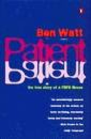 Patient: True Story of a Rare Illness by Ben Watt