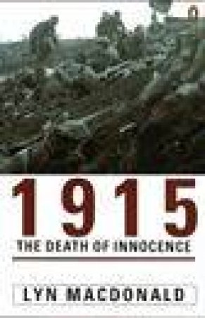 1915: The Death of Innocence by Lyn Macdonald