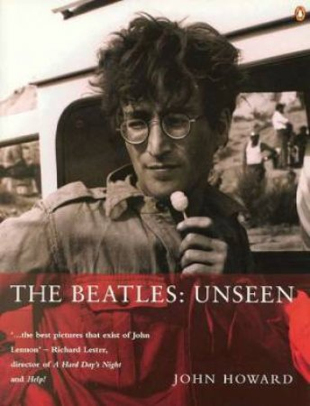 The Beatles: Unseen by John Howard