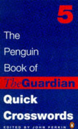 The Penguin Book of the Guardian Quick Crosswords by John Perkin  Ed.