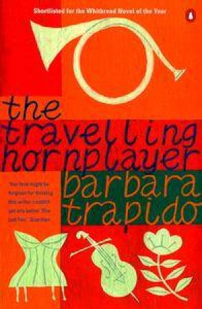 The Travelling Hornplayer by Barbara Trapido