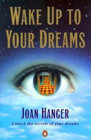 Wake Up to Your Dreams by Joan Hanger