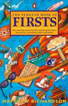 The Penguin Book Of Firsts by Matthew Richardson