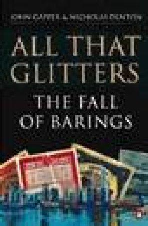 All That Glitters: The Fall of Barings by John Gapper & Nicholas Denton