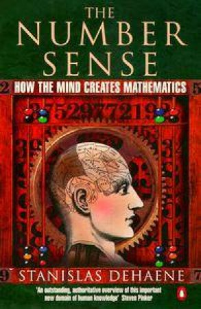 The Number Sense: How the Brain Does Mathematics by Stanislas Dkehaene