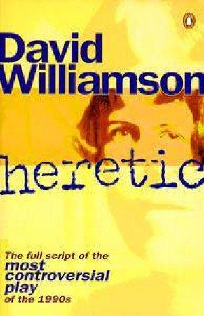 Heretic by David Williamson