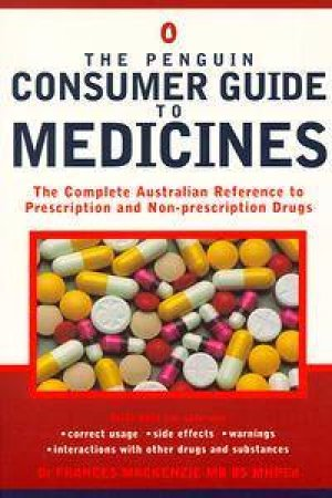 The Penguin Consumer Guide to Medicines by Frances Mackenzie