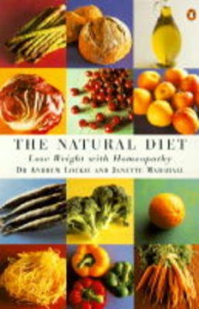 The Natural Diet: Lose Weight with Homeopathy by Andrew Lockie & Janette Marshall
