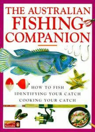 The Australian Fishing Companion by Various