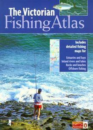 The Victorian Fishing Atlas by Various