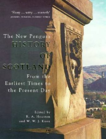 The New Penguin History Of Scotland by R A et Houston