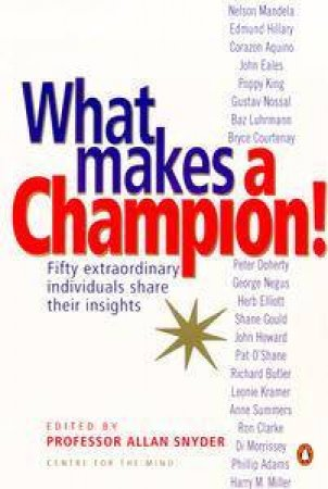 What Makes A Champion! by Allan A Snyder