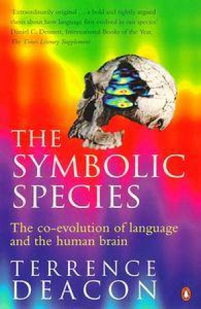 The Symbolic Species by Terrence Deacon