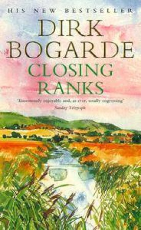 Closing Ranks by Dirk Bogarde