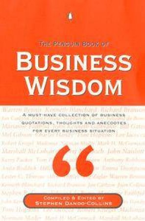 The Penguin Book of Business Wisdom by Stephen Dando-Collins
