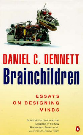 Brainchildren: Essays On Designing Minds by Daniel Dennett