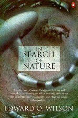 In Search of Nature by Edward O Wilson