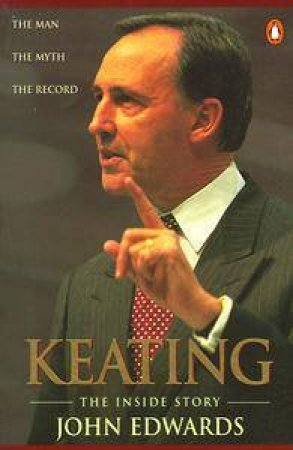 Keating: The Inside Story by John Edwards