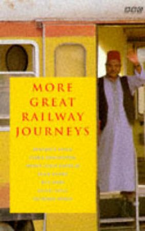 More Great Railway Journeys by Various