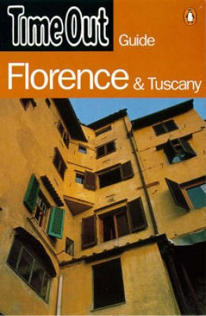 Time Out Guide To Florence & Tuscany by Various