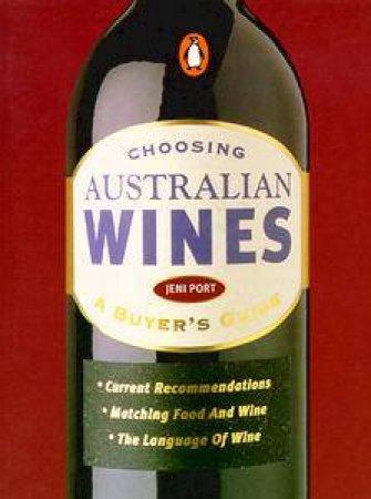 Buyer's Guide To Choosing Australian Wines by Jeni Port